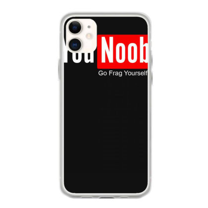 You Noob Go Frag Yourself Iphone 11 Case Designed By Lyly