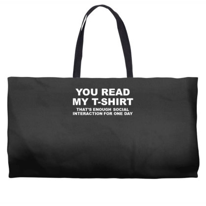 You Read My T Shirt Weekender Totes Designed By Lyly