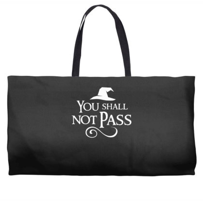You Shall Not Pass Weekender Totes Designed By Lyly