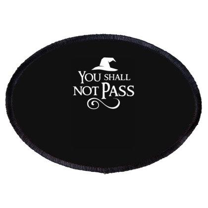 You Shall Not Pass Oval Patch Designed By Lyly