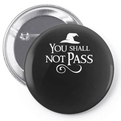 You Shall Not Pass Pin-back Button Designed By Lyly