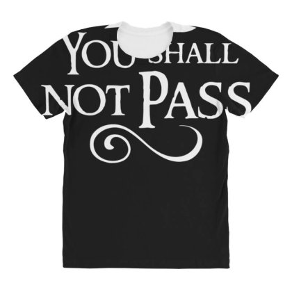 You Shall Not Pass All Over Women's T-shirt Designed By Lyly