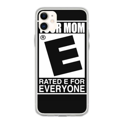 Your Mom Is Rated E For Everyone Iphone 11 Case Designed By Lyly