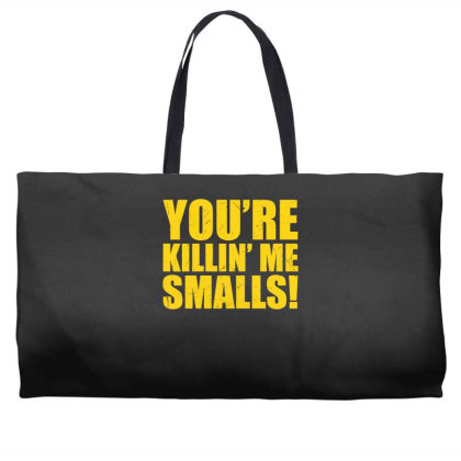 You're Killin Me Smalls Weekender Totes Designed By Lyly