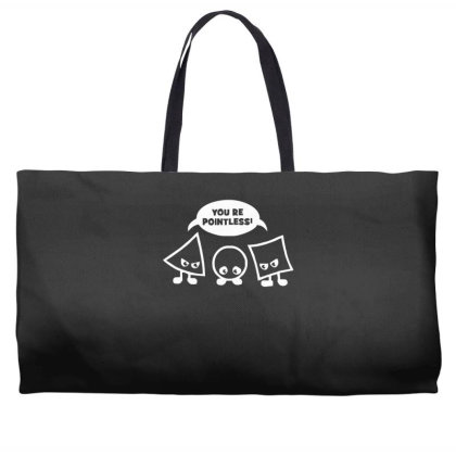 You're Pointless Weekender Totes Designed By Lyly