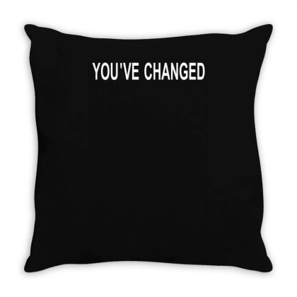 You've Changed Throw Pillow Designed By Lyly