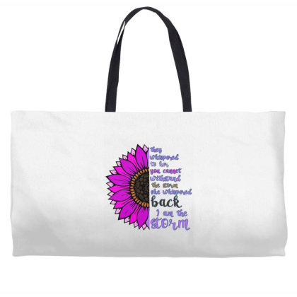 I Am The Storm Sunflower Weekender Totes Designed By Bettercallsaul