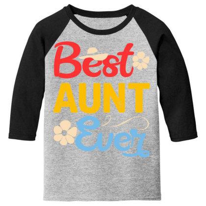 Best Aunt Ever Youth 3/4 Sleeve Designed By Badaudesign