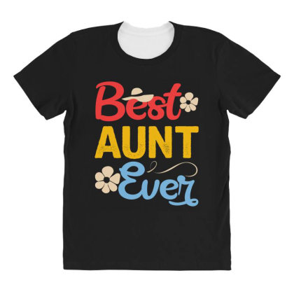 Best Aunt Ever All Over Women's T-shirt Designed By Badaudesign