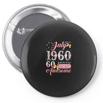 Made In July 1960 60 Years Of Being Awesome Pin-back Button Designed By Badaudesign