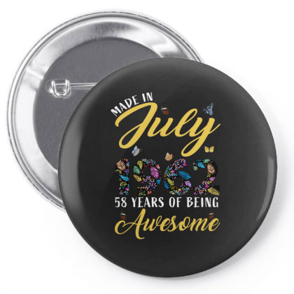 Made In July 1962 58 Years Of Being Awesome Pin-back Button Designed By Ashlıcar