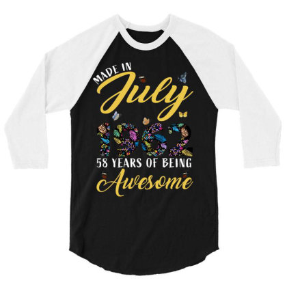 Made In July 1962 58 Years Of Being Awesome 3/4 Sleeve Shirt Designed By Ashlıcar
