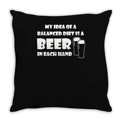A Balanced Diet Is A Beer In Each Hand Throw Pillow Designed By L4l4pow