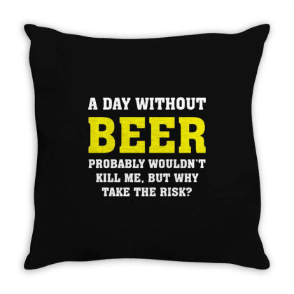 A Day Without Beer Throw Pillow Designed By L4l4pow