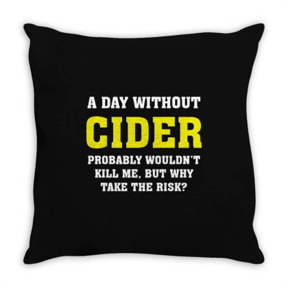 A Day Without Cider Throw Pillow Designed By L4l4pow
