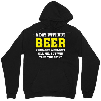 A Day Without Beer Unisex Hoodie Designed By L4l4pow