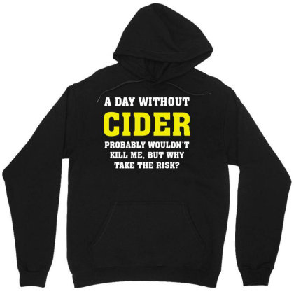 A Day Without Cider Unisex Hoodie Designed By L4l4pow