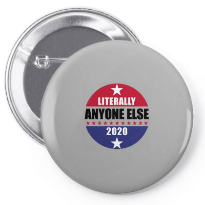 Literally Anyone Else 2020 Pin-back Button Designed By Helloshop