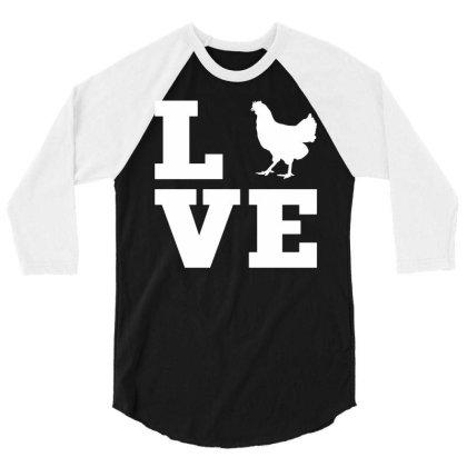 Love Chicken 3/4 Sleeve Shirt Designed By G3ry