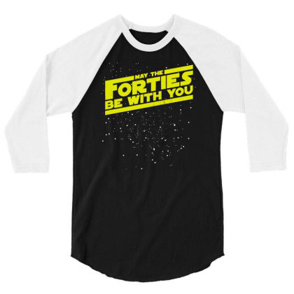 May The Forties Be With You 3/4 Sleeve Shirt Designed By G3ry