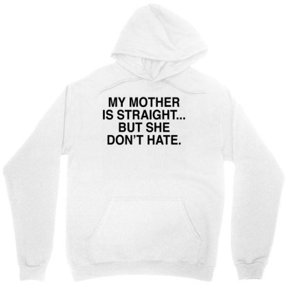 My Mother Is Straight Unisex Hoodie Designed By G3ry