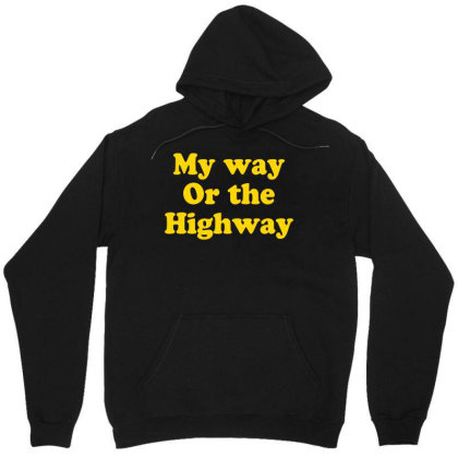 My Way Or The Highway Unisex Hoodie Designed By G3ry