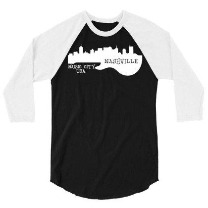Nashville, Music City Usa 3/4 Sleeve Shirt Designed By G3ry
