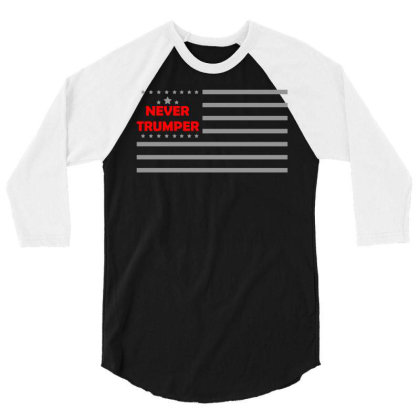 Never Trumper 3/4 Sleeve Shirt Designed By G3ry