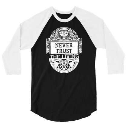 Never Trust The Living 3/4 Sleeve Shirt Designed By G3ry