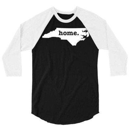 North Carolina Home 3/4 Sleeve Shirt Designed By G3ry