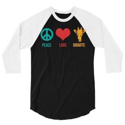 Peace Love Giraffe 3/4 Sleeve Shirt Designed By G3ry