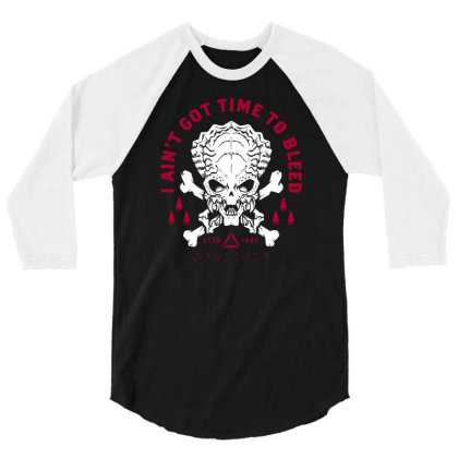 Predator   Skull   Ain't Got Time To Bleed   Military   Distressed 3/4 Sleeve Shirt Designed By G3ry