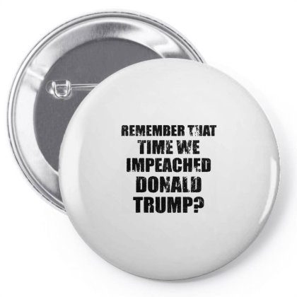 Remember That Time We Impeached Donald Trump Pin-back Button Designed By Star Store