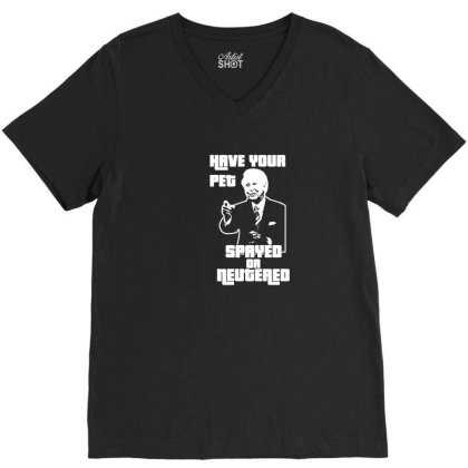 160 Have Your Pet Spayed Mens T Shirt Or Neutered Funny Game Show Pric V-neck Tee Designed By G3ry
