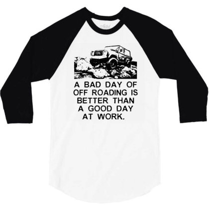 A Bad Day Off Roading Mens Funny 4x4 T Shirt 90 110 Svx Defenders Rove 3/4 Sleeve Shirt Designed By G3ry