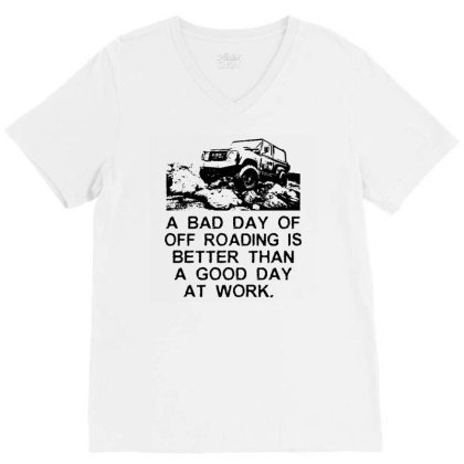 A Bad Day Off Roading Mens Funny 4x4 T Shirt 90 110 Svx Defenders Rove V-neck Tee Designed By G3ry