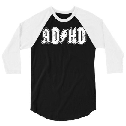 Adhd Add Parody Rock And Roll Entourage Music Funny Novelty Gift Men's 3/4 Sleeve Shirt Designed By G3ry