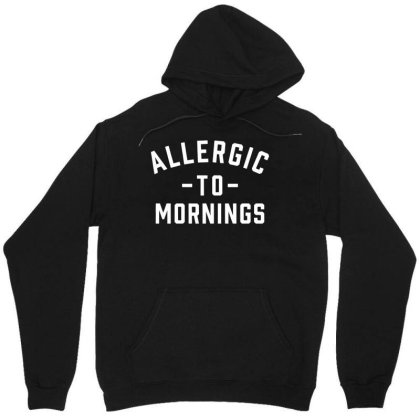 Allergic To Mornings Funny Slogan Unisex T Shirt Gift Idea Top 01 Unisex Hoodie Designed By G3ry