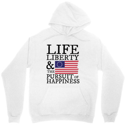 Life Liberty & The Pursuit Of Happiness 4th Of July Unisex Hoodie Designed By Star Store
