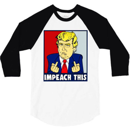 Impeachment Republican Trump 3/4 Sleeve Shirt Designed By Star Store