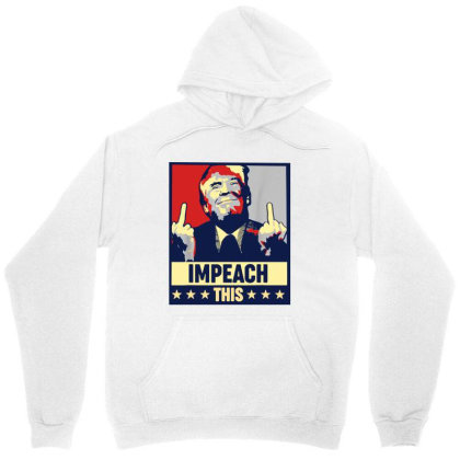Impeach This Trump Unisex Hoodie Designed By Star Store