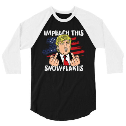 Impeach This Snowflakes 3/4 Sleeve Shirt Designed By Star Store