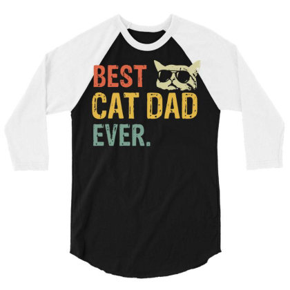 Best Cat Dad Ever T Shirt Funny Birthday Cotton Tee Vintage Gift Men W 3/4 Sleeve Shirt Designed By G3ry
