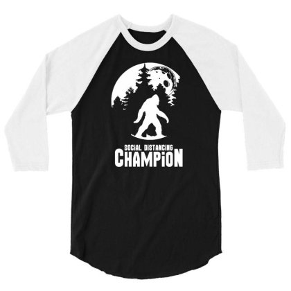 Bigfoot Social Distancing Champion Funny Tee Men's T Shirt 3/4 Sleeve Shirt Designed By G3ry