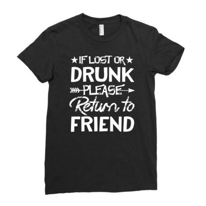 Black If Lost Or Drunk Please Return To My Friend Shirt Gift Funny Ladies Fitted T-shirt Designed By G3ry