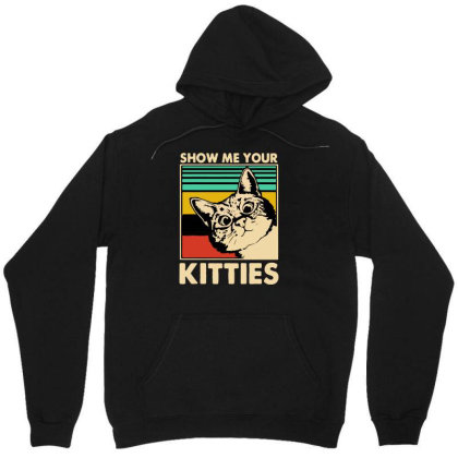 Cat Show Me Your Kitties Funny Cats Lover Vintage Men's T Shirt Cotton Unisex Hoodie Designed By G3ry