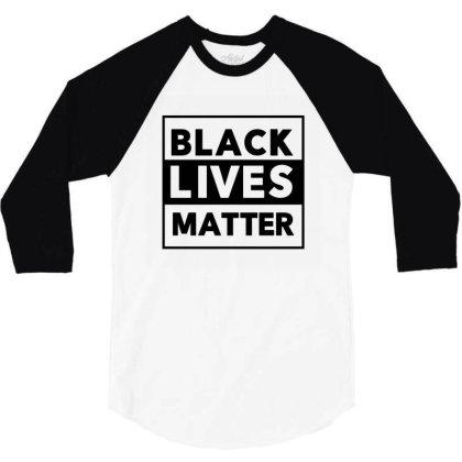 Black Lives Matter 3/4 Sleeve Shirt Designed By Qudkin