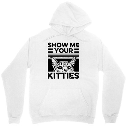 Cat Show Me Your Kitties Version 2 Funny Vintage Men's T Shirt Retro C Unisex Hoodie Designed By G3ry