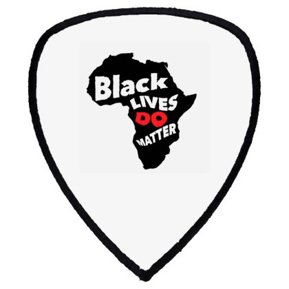 Black Lives Do Matter Shield S Patch Designed By Qudkin