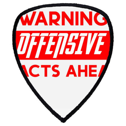 Warning Offensive Facts Ahead Shield S Patch Designed By Cloudystars